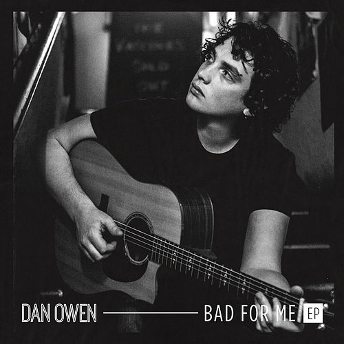 Bad for Me - EP by Dan Owen