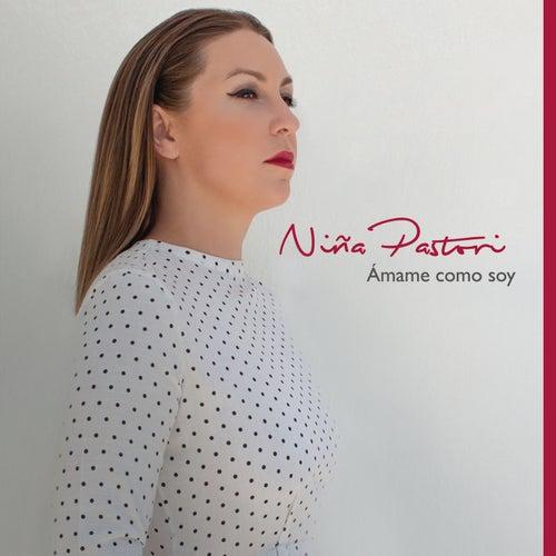 Amame Como Soy (Nuevas Joyas) de Niña Pastori