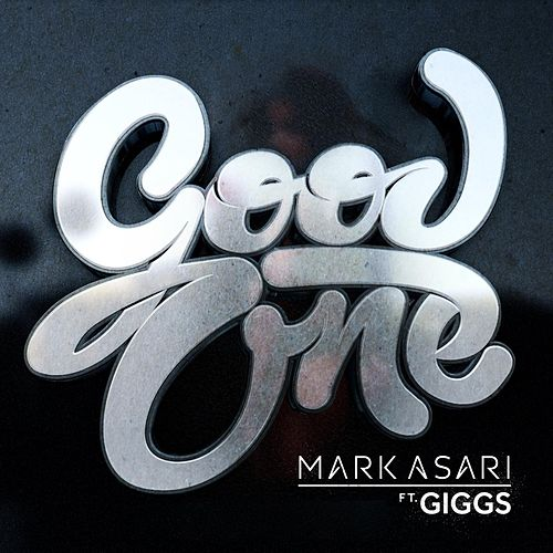Good One (feat. Giggs) by Mark Asari