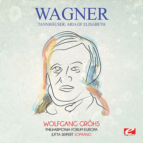 Wagner: Tannhäuser: Aria of Elisabeth (Digitally Remastered) de Wolfgang Gröhs