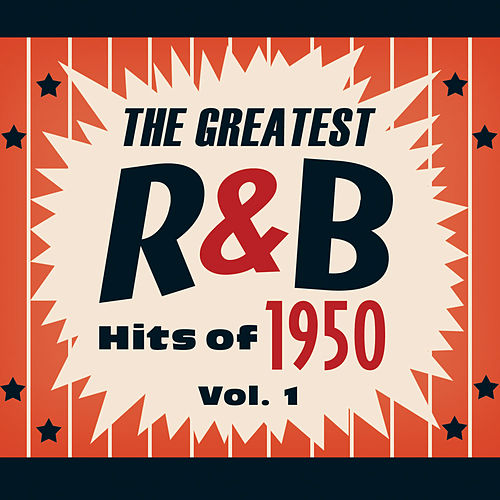 The Greatest R&B Hits of 1950, Vol. 1 de Various Artists