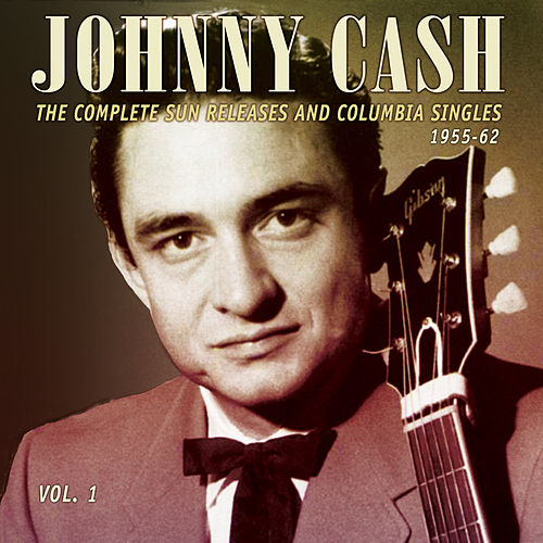 The Complete Sun Releases and Columbia Singles 1955-62, Vol. 1 de Johnny Cash
