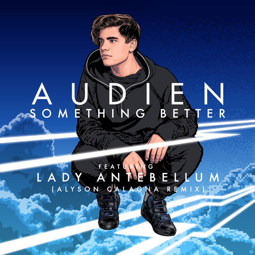 Something Better (Alyson Calagna Extended Mix) by Audien