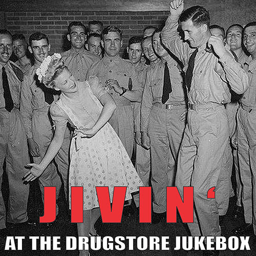 Jivin' at the Drugstore Jukebox by Various Artists