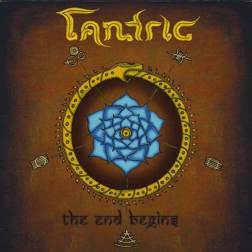 The End Begins de Tantric
