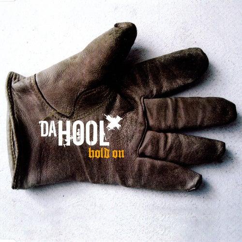 Hold On by Da Hool