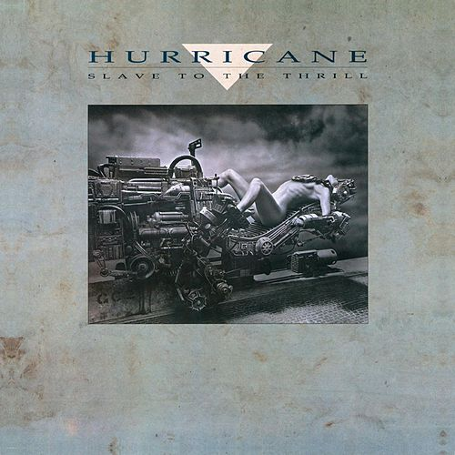 Slave To The Thrill (Reissue) by Hurricane