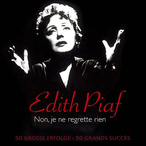 Non, je ne regrette rien - 50 große Erfolge/50 grands succès de Edith Piaf