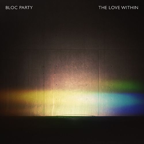 The Love Within de Bloc Party