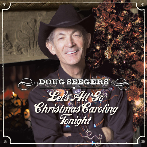 Let's All Go Christmas Caroling Tonight di Doug Seegers