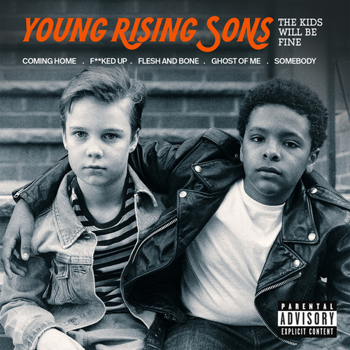 The Kids Will Be Fine by Young Rising Sons