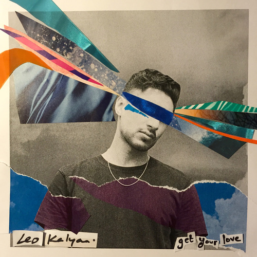 Get Your Love (Fine Print Remix) by Leo Kalyan