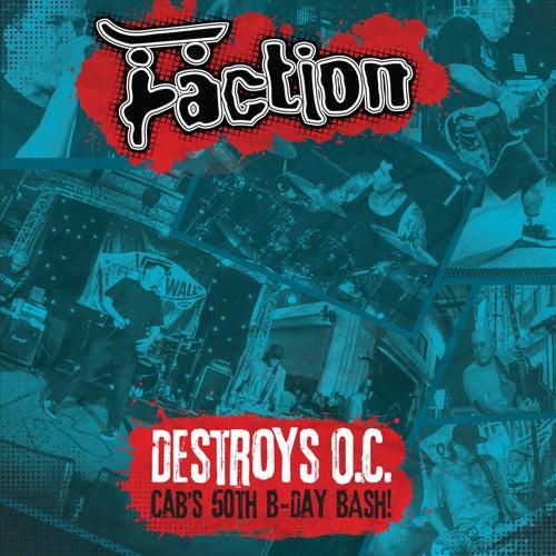 Destroys O.C. - Cab's 50th B-Day Bash! (2015) de The Faction