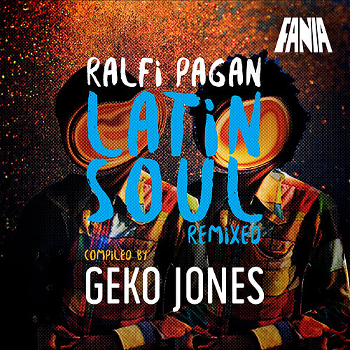 Ralfi Pagan Latin Soul Remixeo (Compiled by Geko Jones) de Ralfi Pagan