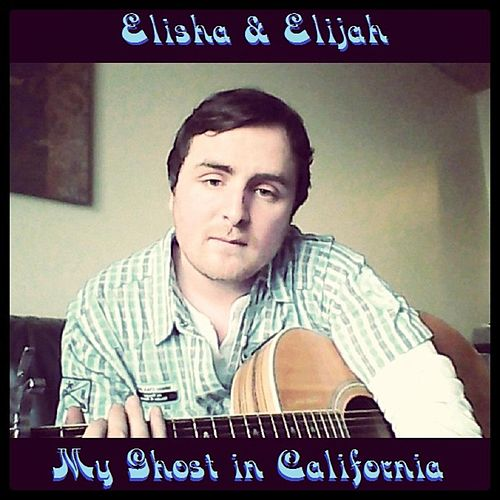 My Ghost in California by Elisha