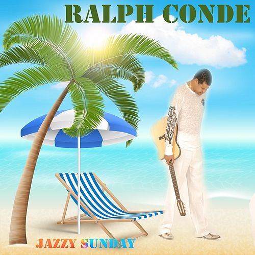 Jazzy Sunday by Ralph Conde