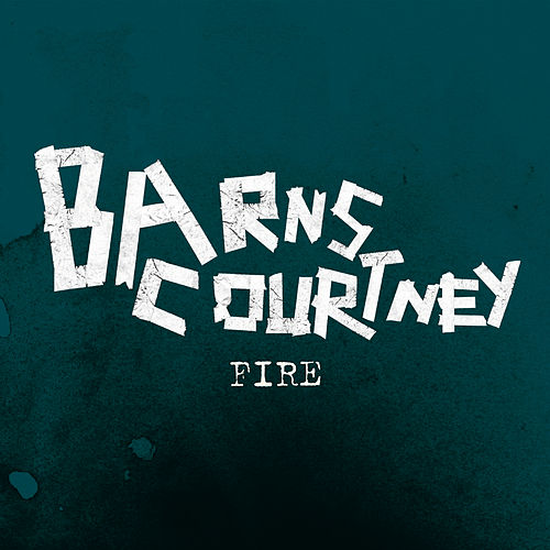 Fire by Barns Courtney