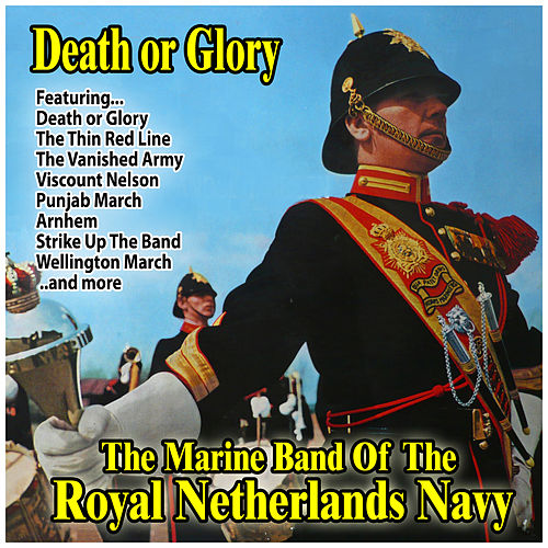 Death or Glory de Marine Band Of The Royal Netherlands Navy