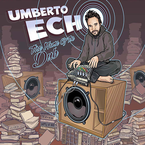 The Name of the Dub (Umberto Echo Remixes) by Various Artists
