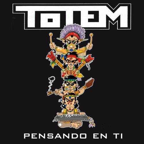 Pensando en Ti by Totem