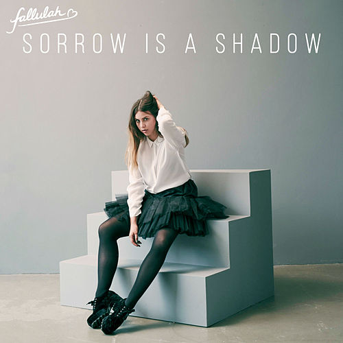 Sorrow Is a Shadow von Fallulah