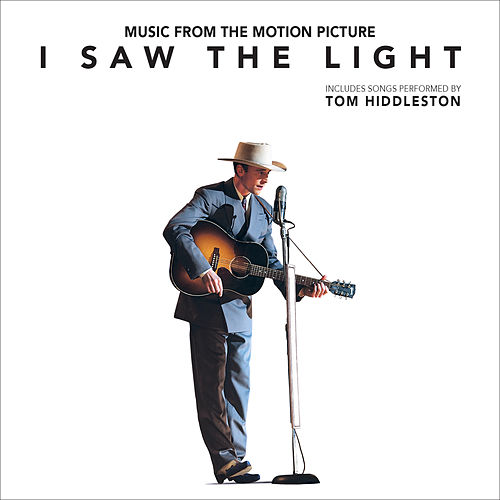 I Saw The Light (Original Motion Picture Soundtrack) by Various Artists