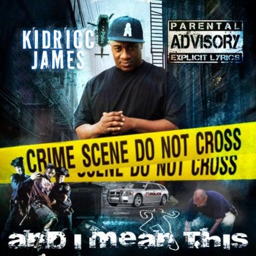 And I Mean This,Vol 1 de Kidricc James