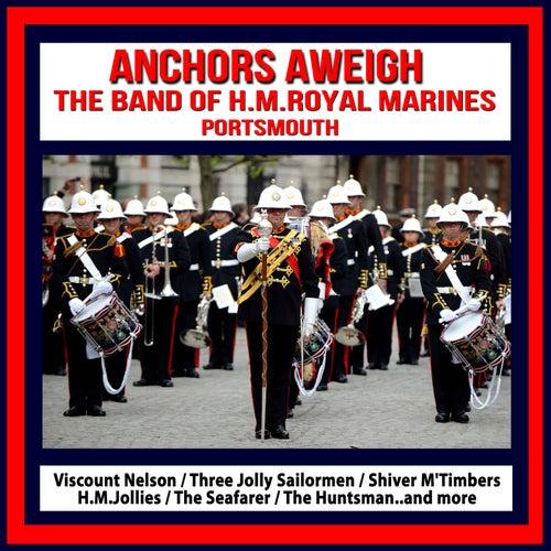 Anchors Aweigh : The Band of H.M.Royal Marines,Portsmouth von Band of HM Royal Marines
