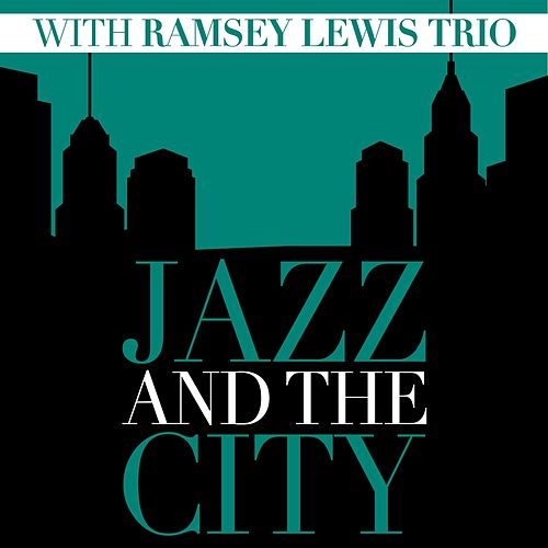 Jazz And The City With Ramsey Lewis Trio by Ramsey Lewis