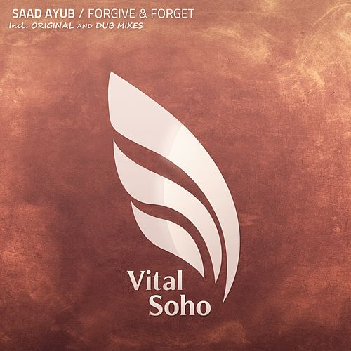 Forgive & Forget by Saad Ayub
