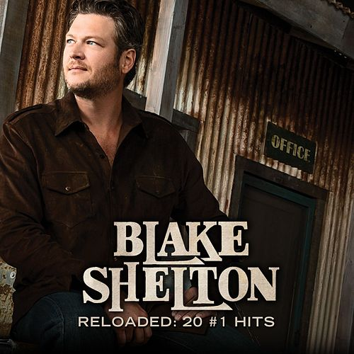 Reloaded: 20 #1 Hits von Blake Shelton