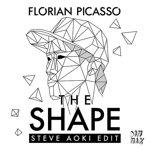 The Shape (Steve Aoki Edit) by Florian Picasso