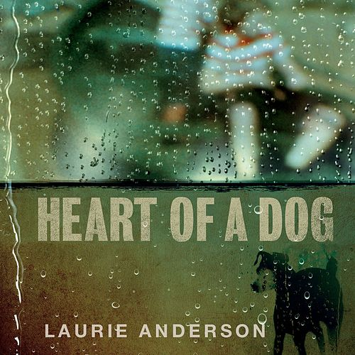 Heart of a Dog de Laurie Anderson