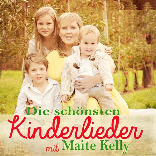 Die Schönsten Kinderlieder von Maite Kelly