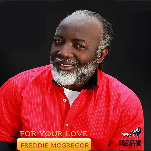 For Your Love by Freddie McGregor
