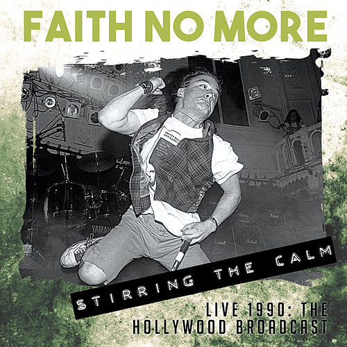 Stirring the Calm by Faith No More