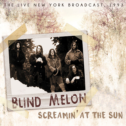 Screamin' at the Sun de Blind Melon