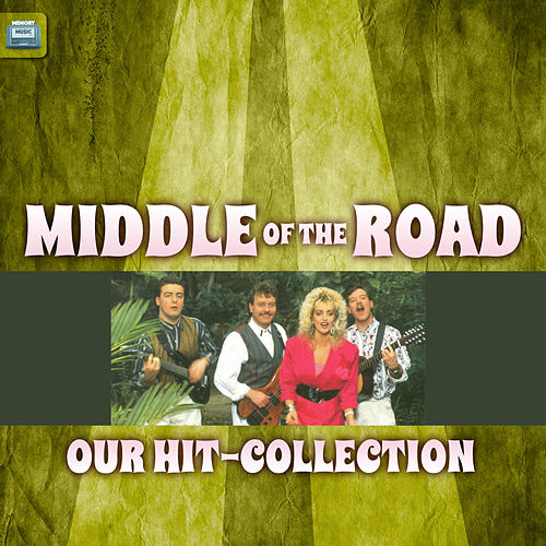 Our Hit-Collection von Middle Of The Road