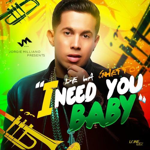 I Need You Baby de De La Ghetto