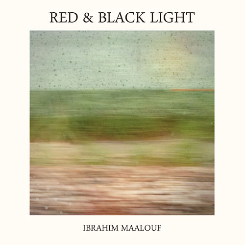 Red & Black Light von Ibrahim Maalouf