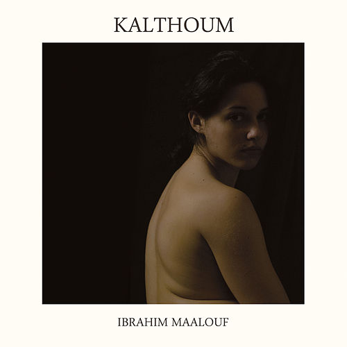 Kalthoum (Alf Leila Wa Leila) von Ibrahim Maalouf