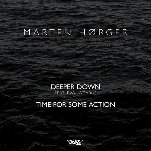 Deeper Down / Time for Some Action by Marten Hørger