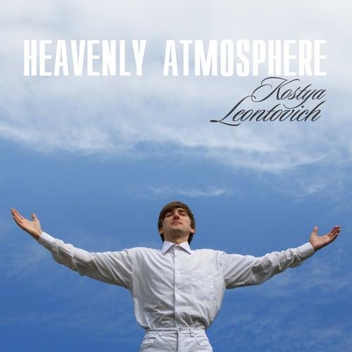 Heavenly Atmosphere - Single by Kostya Leontovich