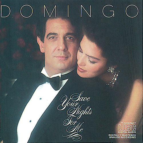 Save Your Nights for Me de Placido Domingo