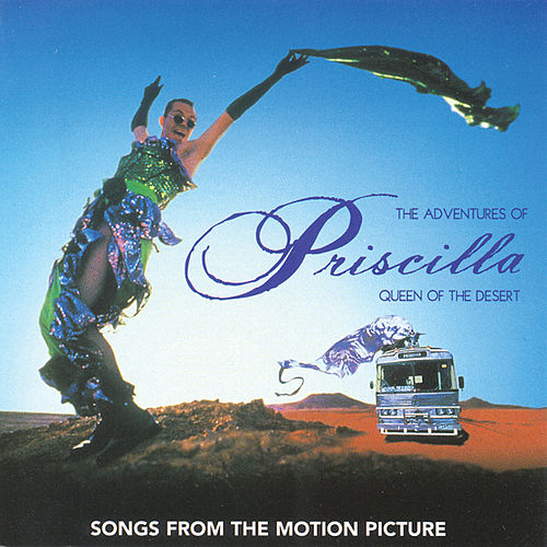 The Adventures of Priscilla, Queen of the Desert by Various Artists
