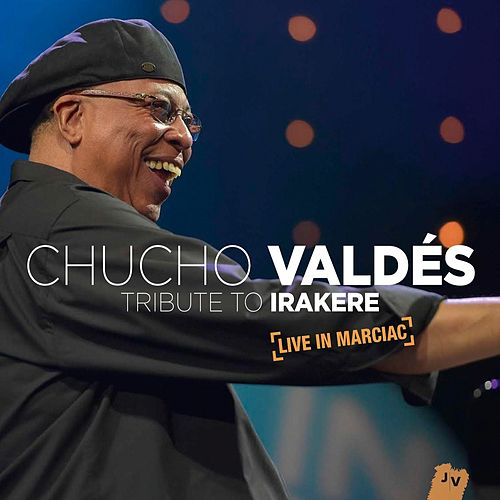 Tribute to Irakere: Live in Marciac (Live) by Chucho Valdes