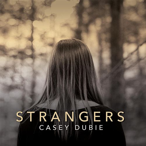 Strangers by Casey Dubie