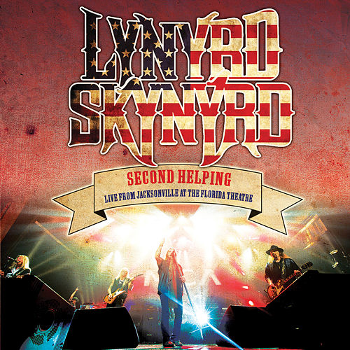 Second Helping - Live From Jacksonville At The Florida Theatre by Lynyrd Skynyrd