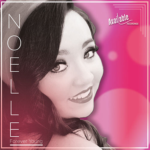 Forever Young - Single by Noelle