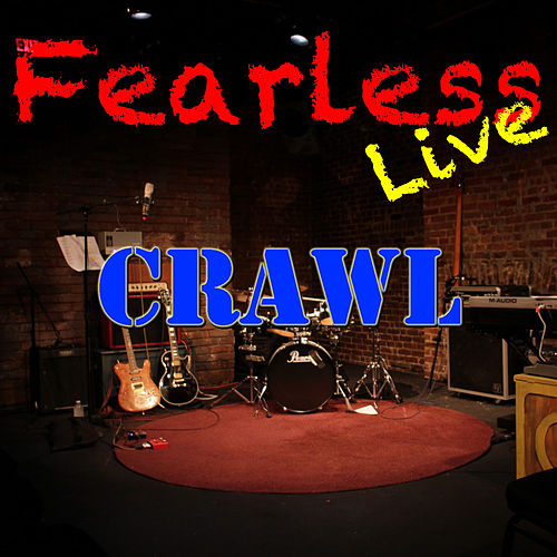 Fearless Live: Crawl (Live) by Various Artists